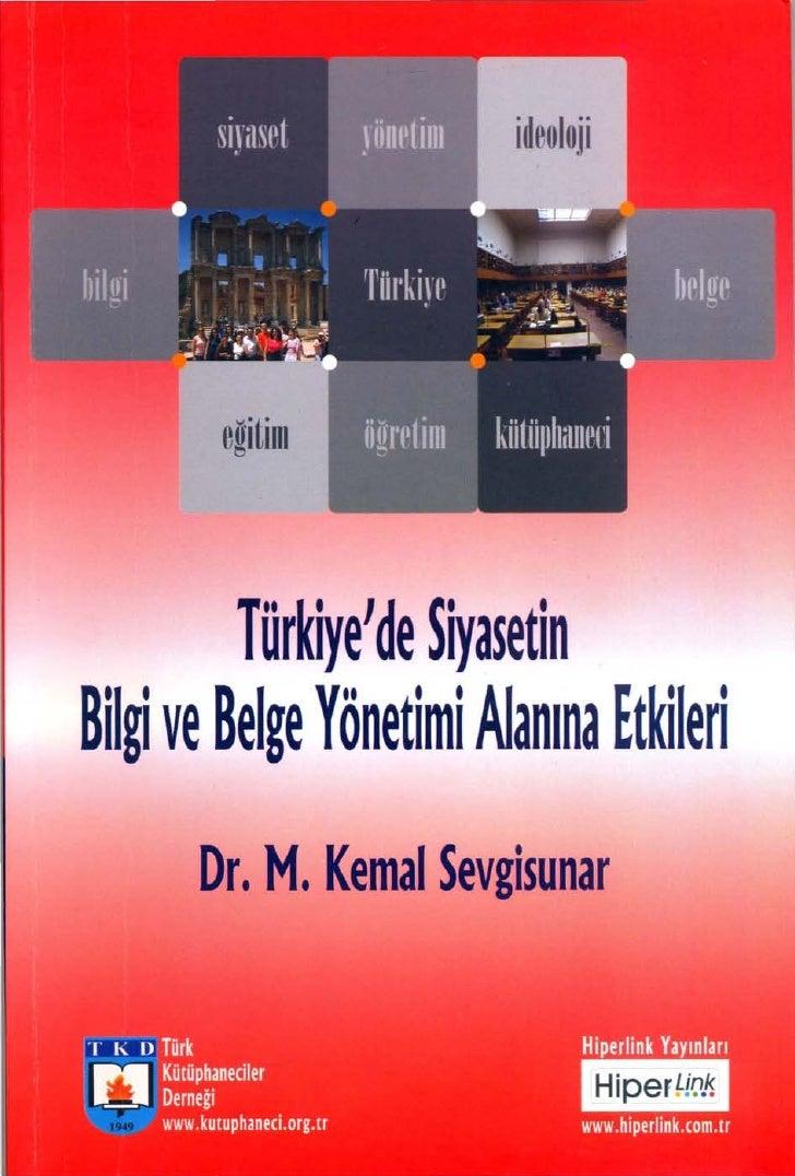 eğitim   i              Türk~elde ~iyasetin Bilgi ve Belge Yönetimi Alanına Etkileri        Dr. M. Kemal Sevgisunar