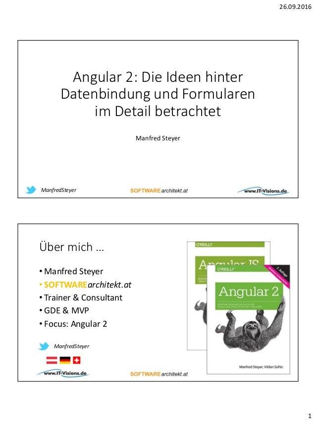 26.09.2016 1 Angular 2: Die Ideen hinter Datenbindung und Formularen im Detail betrachtet Manfred Steyer ManfredSteyer Übe...