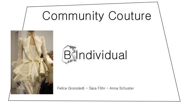 Sara Föhr, Felice Gronstedt, Anna Schuster, Community Couture