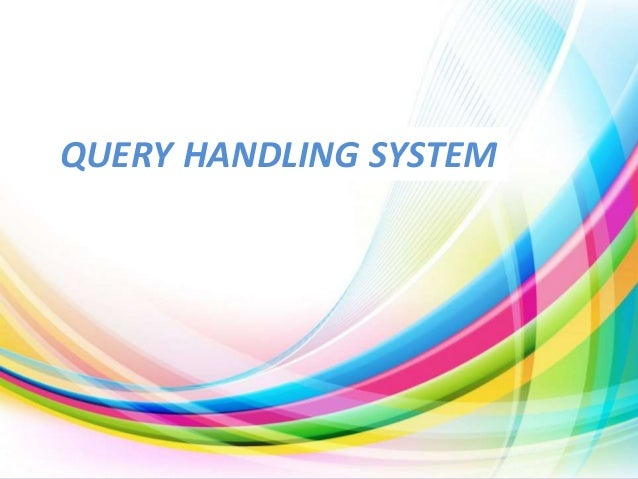 QUERY HANDLING SYSTEM  3