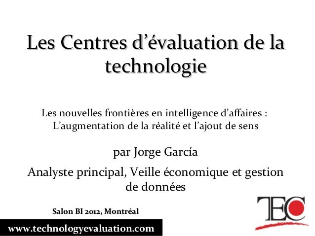 Les Centres d'évaluation de laLes Centres d'évaluation de latechnologietechnologieLes nouvelles frontières en intelligence...