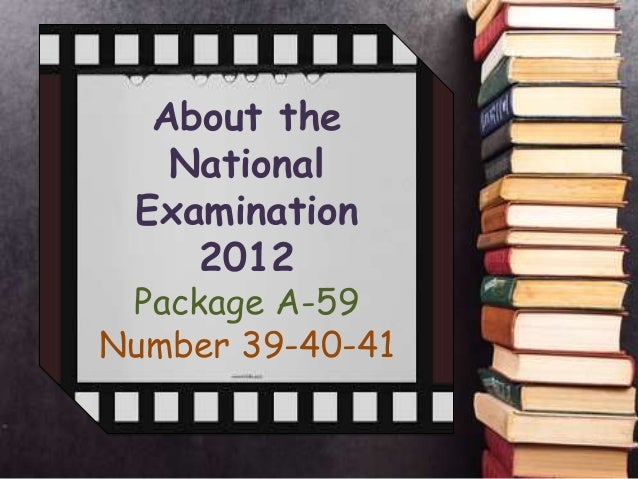 About the   National Examination    2012 Package A-59Number 39-40-41