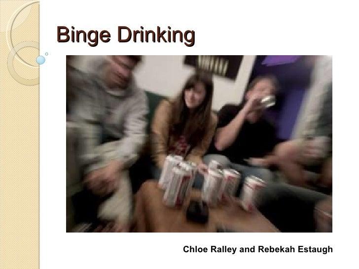 Binge Drinking Chloe Ralley and Rebekah Estaugh