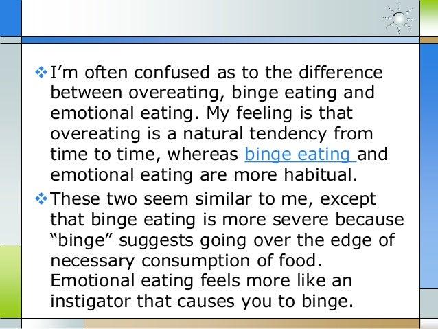 Binge eating vs emotional eating vs overeating Slide 2