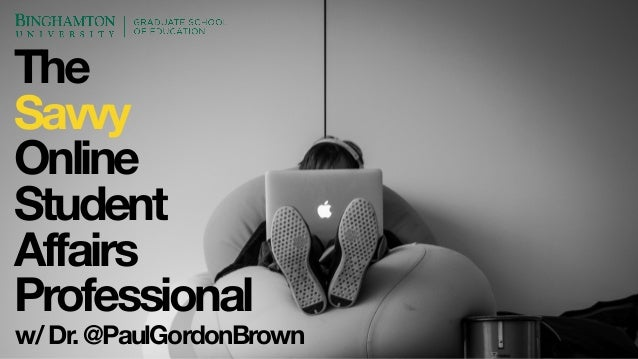 The Savvy Online Student Affairs Professional w/Dr.@PaulGordonBrown