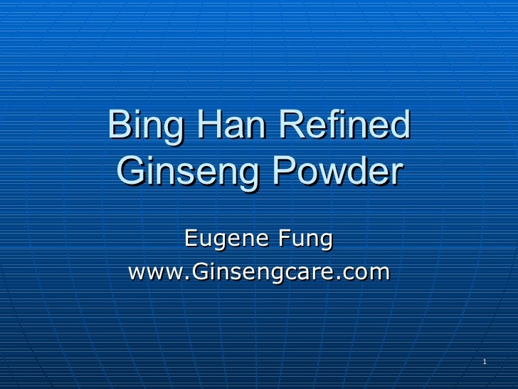 Bing Han Refined Ginseng Powder Eugene Fung www.Ginsengcare.com