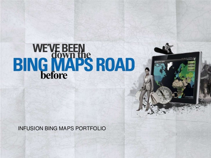 INFUSION BING MAPS PORTFOLIO<br />