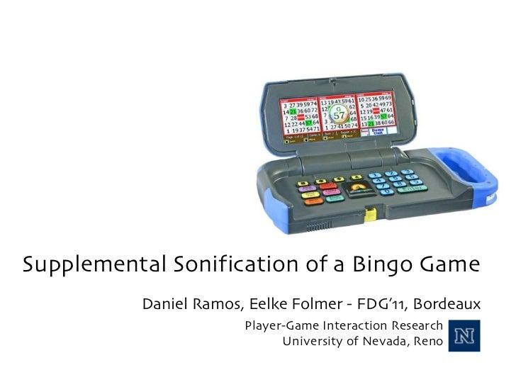 Supplemental Sonification of a Bingo Game Daniel Ramos, Eelke Folmer - FDG'11, Bordeaux