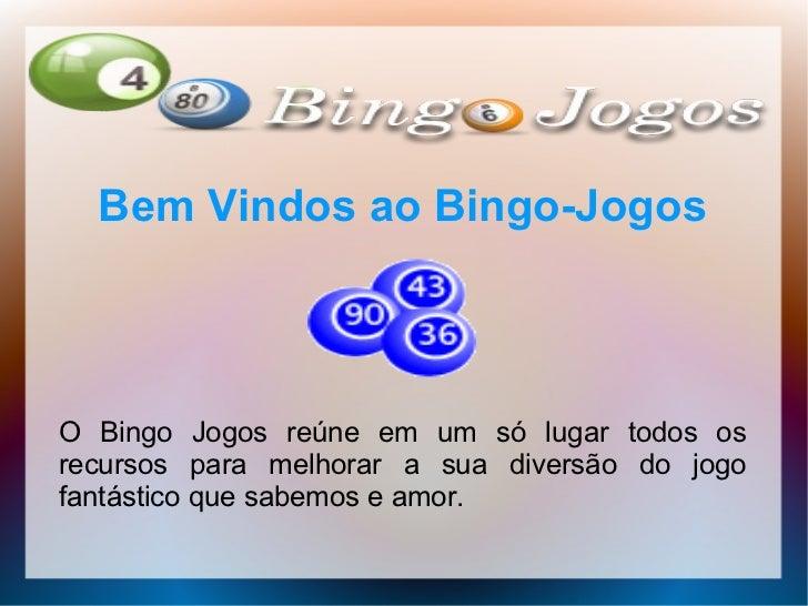 Bem Vindos ao Bingo-JogosO Bingo Jogos reúne em um só lugar todos osrecursos para melhorar a sua diversão do jogofantástic...
