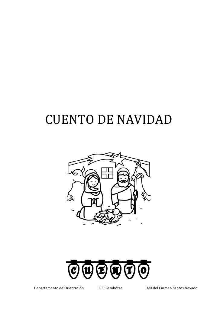 CUENTO DE NAVIDAD                      cuento Departamento de Orientación   I.E.S. Bembézar   Mª del Carmen Santos Nevado