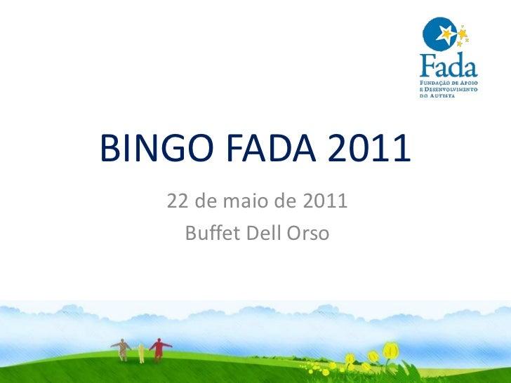 BINGO FADA 2011   22 de maio de 2011     Buffet Dell Orso