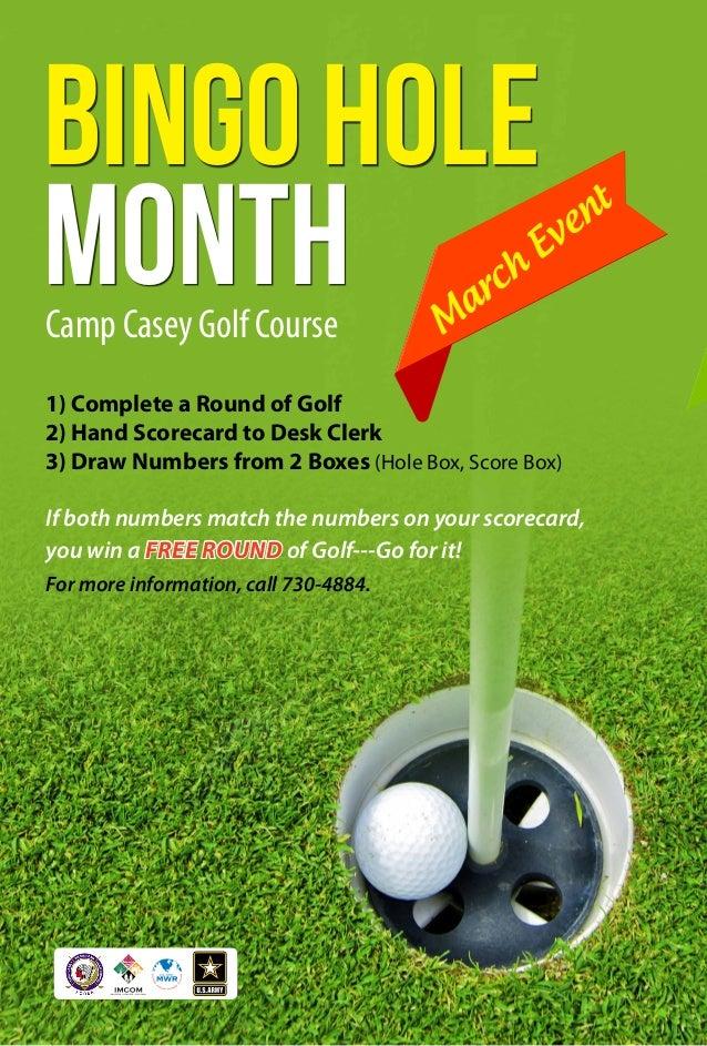 Bingo Hole Month Camp Casey Golf Course  M  r a  h c  e v  E  1) Complete a Round of Golf 2) Hand Scorecard to Desk Clerk ...