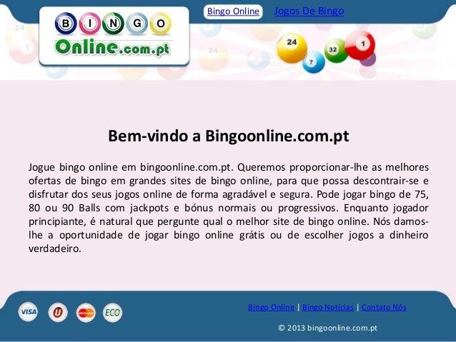 Bingo Online    Jogos De Bingo                Bem-vindo a Bingoonline.com.ptJogue bingo online em bingoonline.com.pt. Quer...