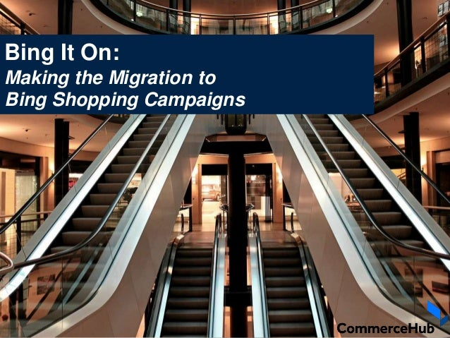 Bing It On: Making the Migration to Bing Shopping Campaigns
