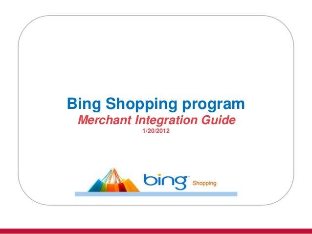 Bing Shopping program Merchant Integration Guide           1/20/2012