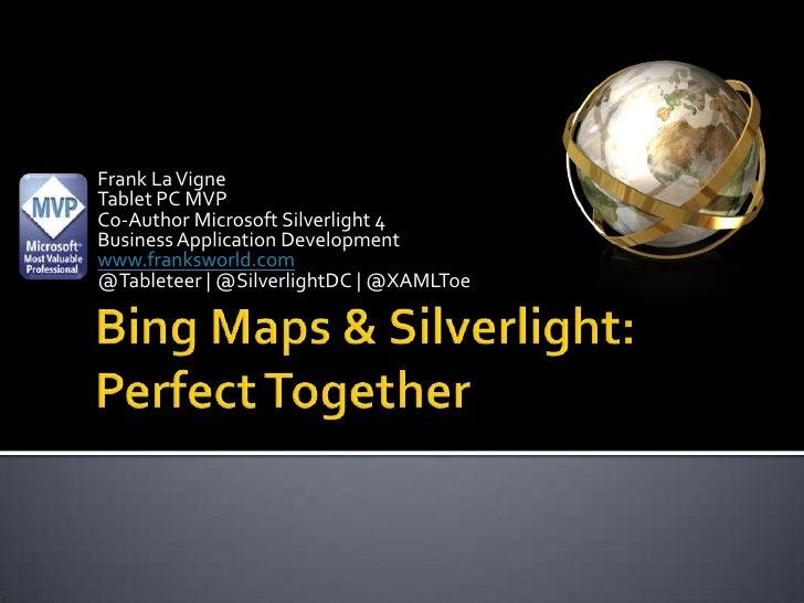 Frank La Vigne<br />Tablet PC MVP<br />Co-Author Microsoft Silverlight 4 Business Application Development<br />www.franksw...