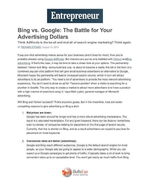Bing vs. Google: The Battle for YourAdvertising DollarsThink AdWords is the be-all and end-all of search engine marketing?...
