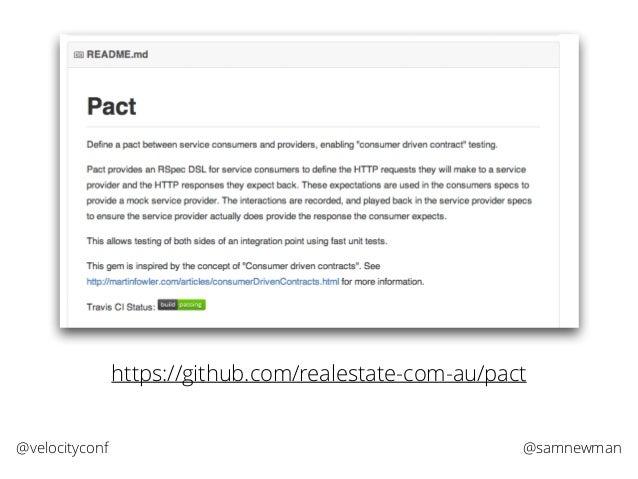@samnewman@velocityconf https://github.com/realestate-com-au/pact