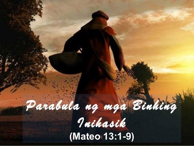 Parabula ng mga Binhing Inihasik (Mateo 13:1-9)