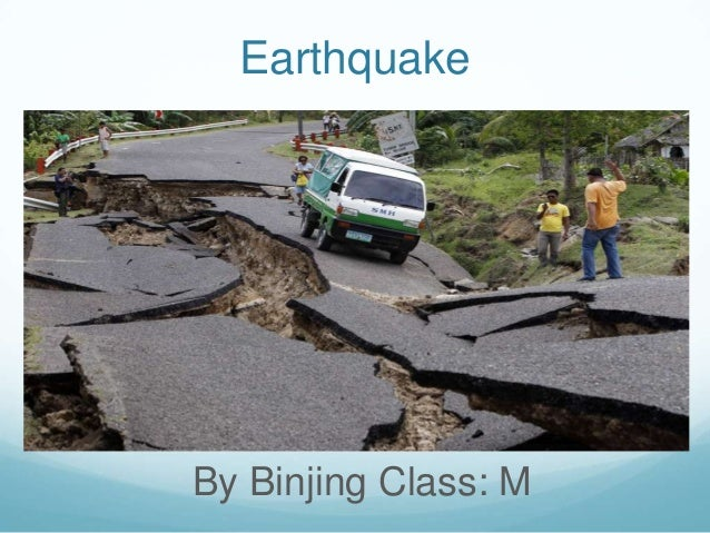 EarthquakeBy Binjing Class: M
