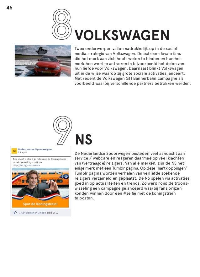 45  VOLKSWAGEN Twee onderwerpen vallen nadrukkelijk op in de social media strategie van Volkswagen. De extreem loyale fans...