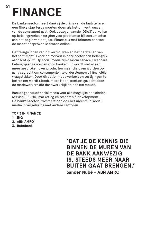 51  FINANCE De bankensector heeft dankzij de crisis van de laatste jaren een flinke stap terug moeten doen als het om vert...