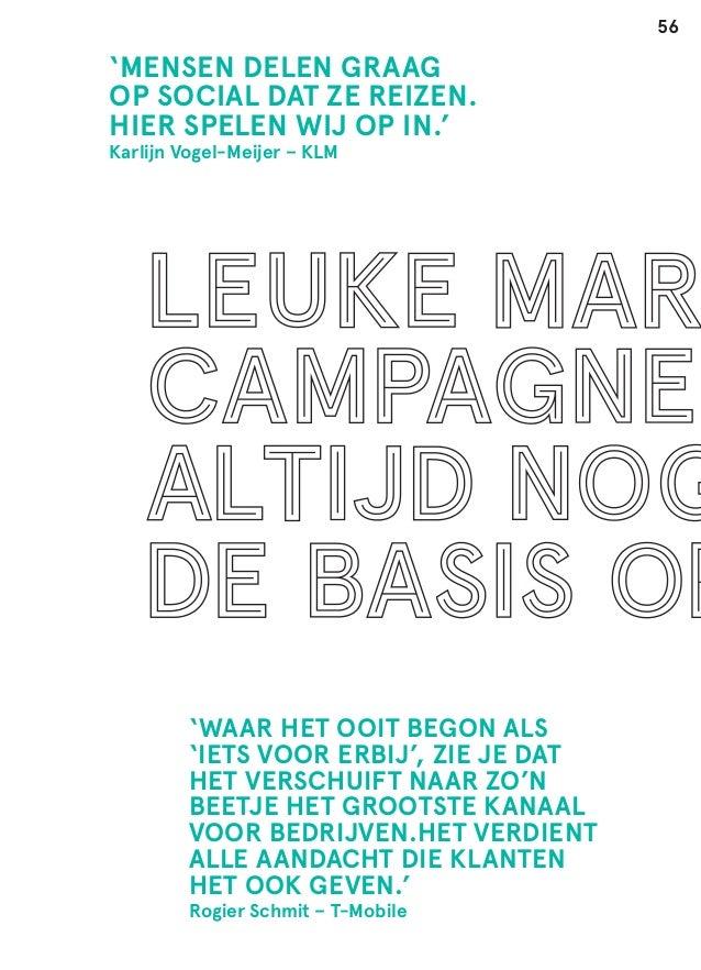 56  'MENSEN DELEN GRAAG OP SOCIAL DAT ZE REIZEN. HIER SPELEN WIJ OP IN.' Karlijn Vogel-Meijer – KLM  'WAAR HET OOIT BEGON ...