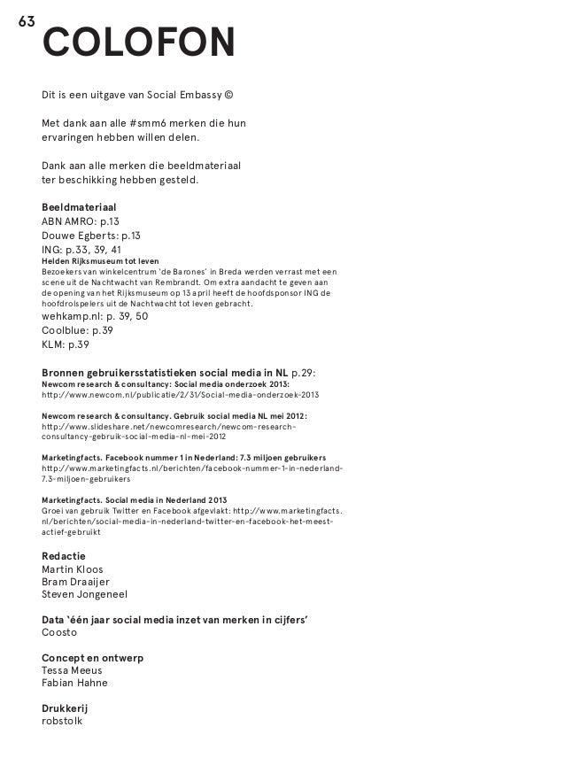 63  COLOFON Dit is een uitgave van Social Embassy © Met dank aan alle #smm6 merken die hun ervaringen hebben willen delen....