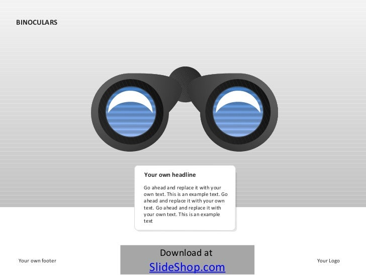 BINOCULARS Your own footer Your Logo Go ahead and replace it with your own text. This is an example text. Go ahead and rep...