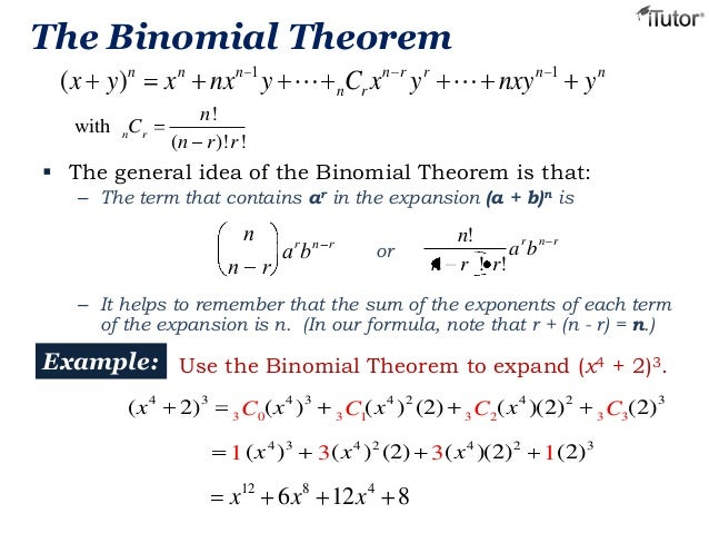 binomial theorem The binomial theorem, expansion using the binomial series.