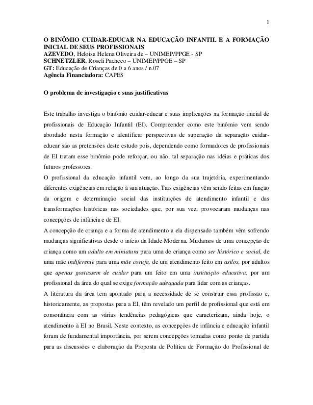 1  O BINÔMIO CUIDAR-EDUCAR NA EDUCAÇÃO INFANTIL E A FORMAÇÃO  INICIAL DE SEUS PROFISSIONAIS  AZEVEDO, Heloisa Helena Olive...