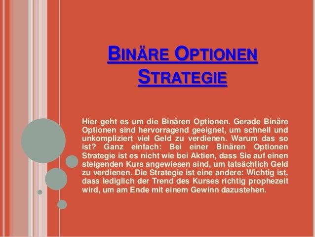 BINÄRE OPTIONEN  STRATEGIE  Hier geht es um die Binären Optionen. Gerade Binäre  Optionen sind hervorragend geeignet, um s...