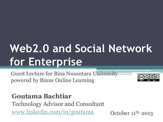Web2.0 and Social Network for Enterprise Guest Lecture for Bina Nusantara University powered by Binus Online Learning Gout...