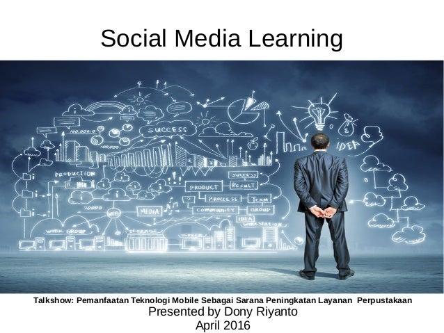 Social Media Learning Talkshow: Pemanfaatan Teknologi Mobile Sebagai Sarana Peningkatan Layanan Perpustakaan Presented by ...