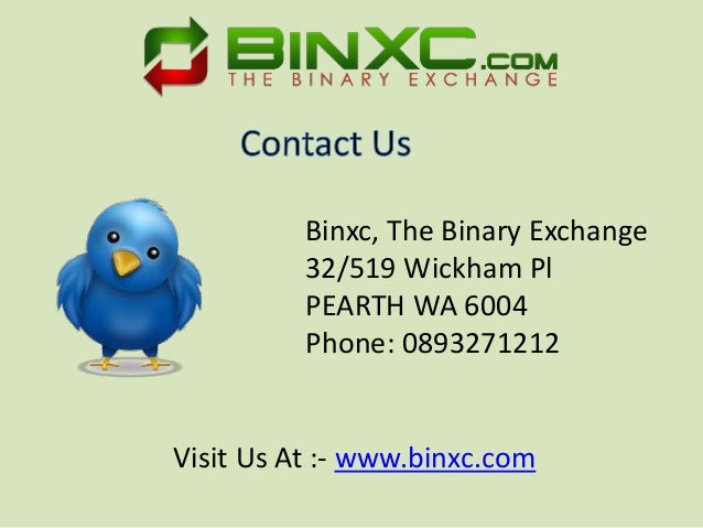 Binxc, The Binary Exchange 32/519 Wickham Pl PEARTH WA 6004 Phone: 0893271212 Visit Us At :- www.binxc.com
