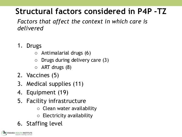 Structural factors considered in P4P -TZ Factors that affect the context in which care is delivered 1. Drugs o Antimalaria...