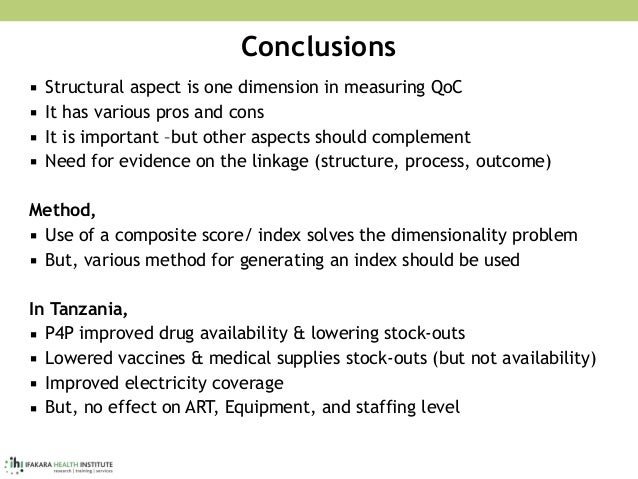 Conclusions ▪ Structural aspect is one dimension in measuring QoC ▪ It has various pros and cons ▪ It is important –but ot...