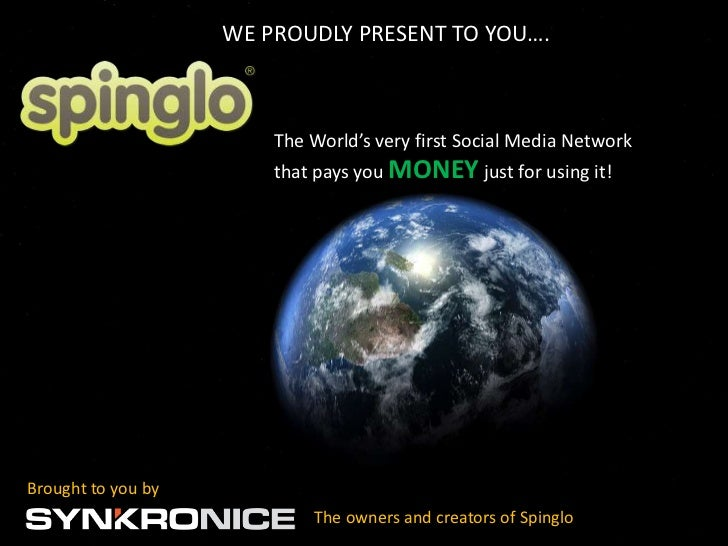 WE PROUDLY PRESENT TO YOU….                        The World's very first Social Media Network                        that...