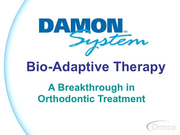 Bio-Adaptive Therapy    A Breakthrough in  Orthodontic Treatment