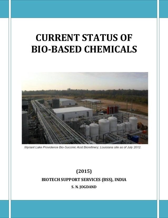 CURRENT STATUS OF BIO-BASED CHEMICALS (2015) BIOTECH SUPPORT SERVICES (BSS), INDIA S. N. JOGDAND