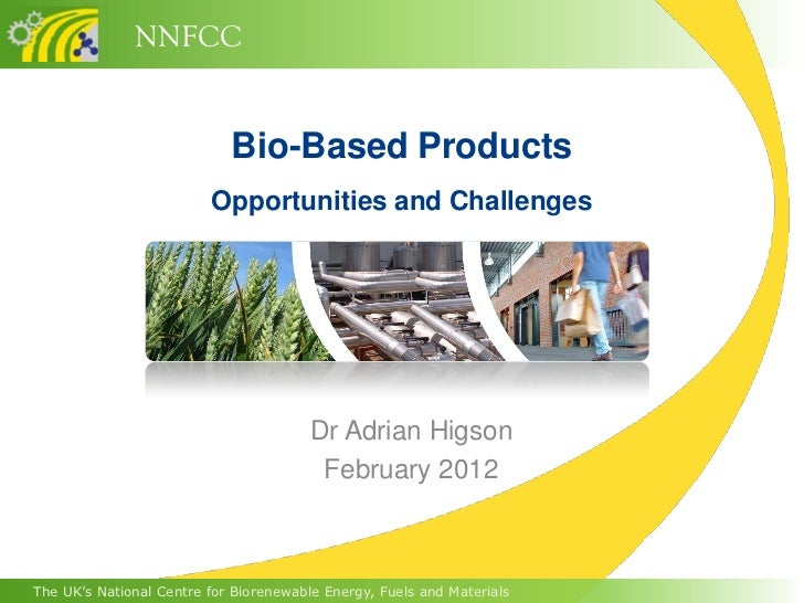 NNFCC                            Bio-Based Products                         Opportunities and Challenges                  ...