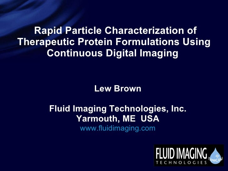 Rapid Particle Characterization of Therapeutic Protein Formulations Using Continuous Digital Imaging   Lew Brown Fluid Ima...