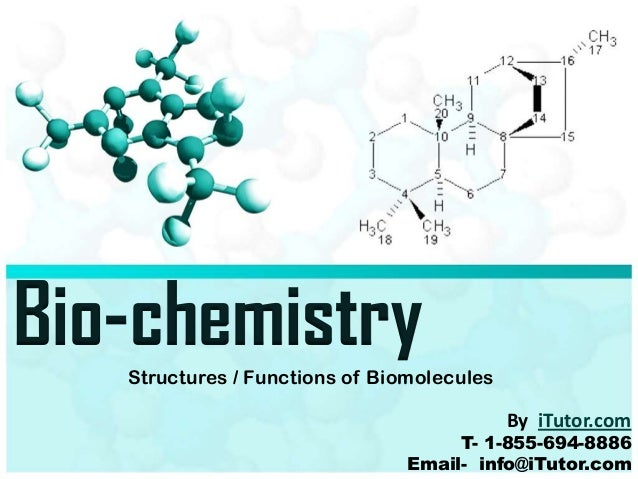 Bio-chemistryStructures / Functions of BiomoleculesT- 1-855-694-8886Email- info@iTutor.comBy iTutor.com