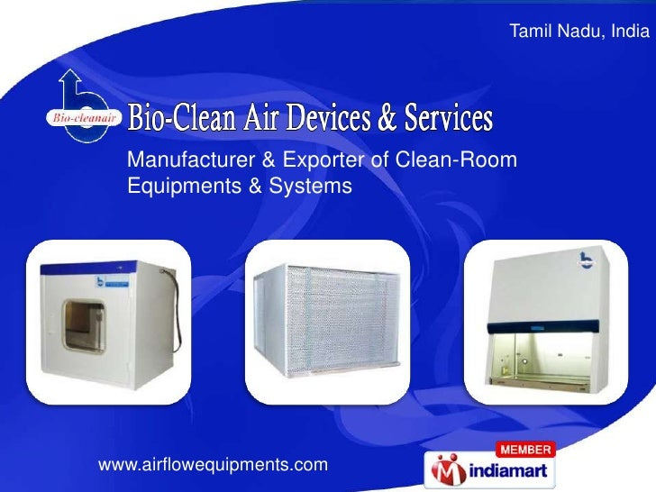 Tamil Nadu, India<br />Manufacturer & Exporter of Clean-Room Equipments & Systems<br />