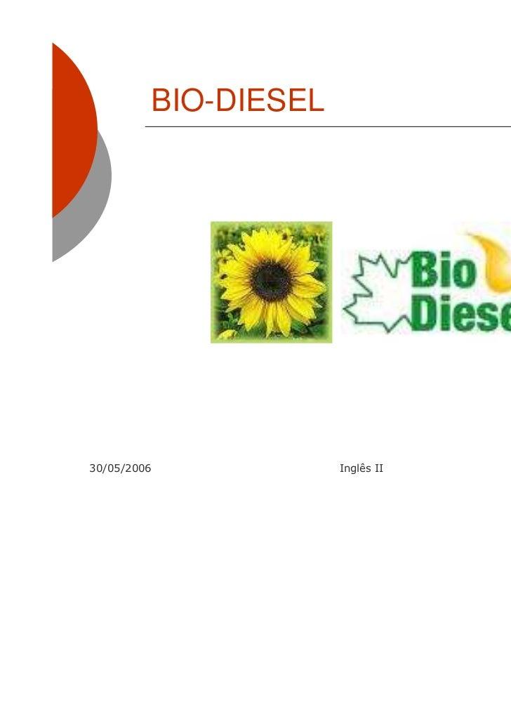 BIO-DIESEL30/05/2006            Inglês II   1