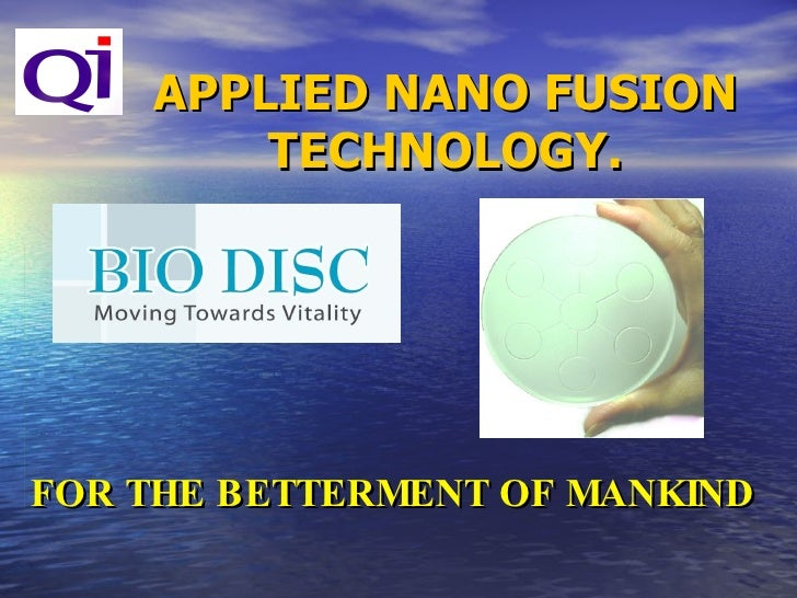 APPLIED NANO FUSION TECHNOLOGY. FOR THE BETTERMENT OF MANKIND