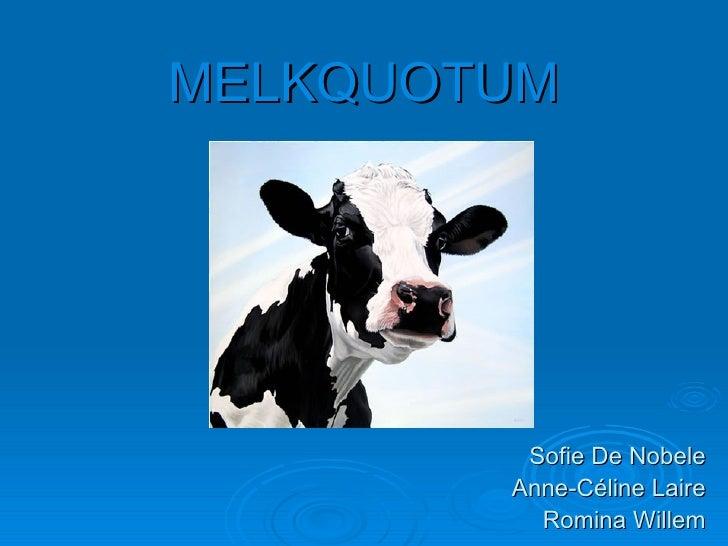 MELKQUOTUM Sofie De Nobele Anne-Céline Laire Romina Willem