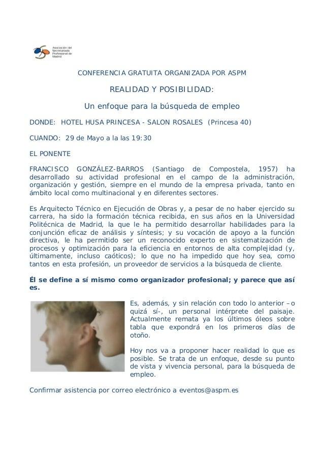CONFERENCIA GRATUITA ORGANIZADA POR ASPMREALIDAD Y POSIBILIDAD:Un enfoque para la búsqueda de empleoDONDE: HOTEL HUSA PRIN...