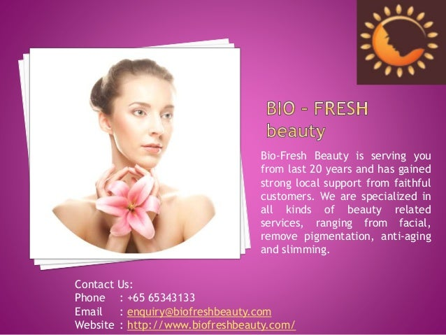 Bio-Fresh Beauty is serving you from last 20 years and has gained strong local support from faithful customers. We are spe...