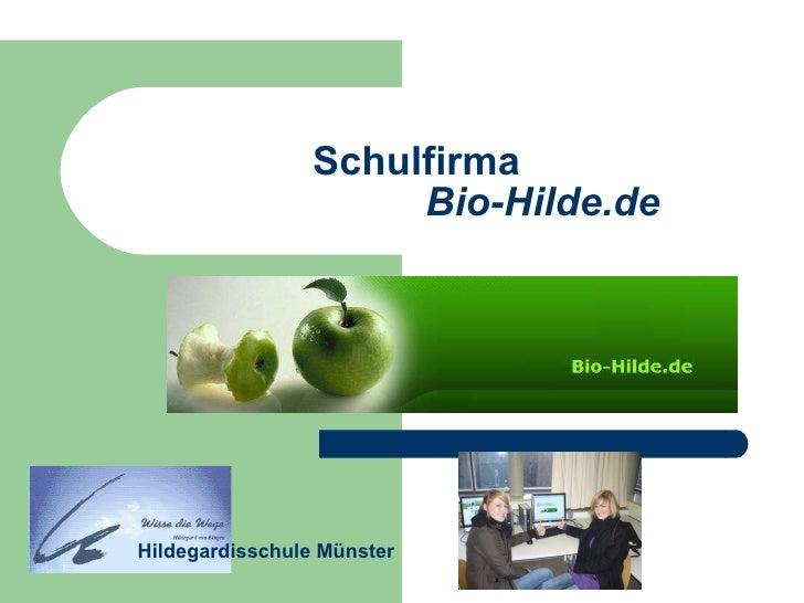 Schulfirma  Bio-Hilde.de Hildegardisschule Münster  ...